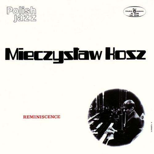 Mieczysław Kosz - Reminiscence [CD]
