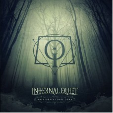 Internal Quiet - WHEN THE RAIN COMES DOWN