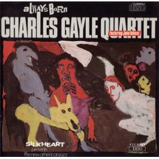 Charles Gayle Quartet - ALWAYS BORN