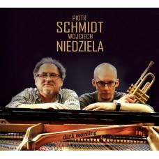 Piotr Schmidt & Wojciech Niedziela - DARK MORNING