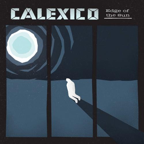 Calexico - EDGE OF THE SUN [180g/LP]