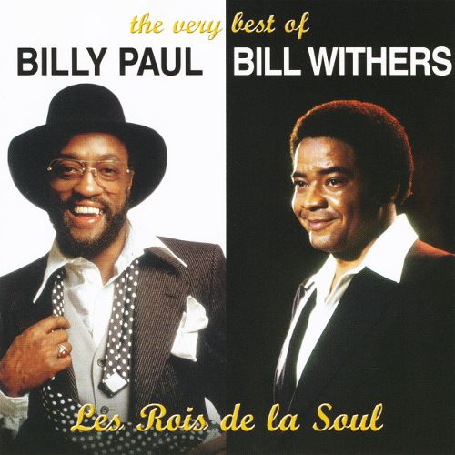 Billy Paul/Bill Withers - THE VERY BEST OF: LES ROIS DE LA SOUL [2CD]