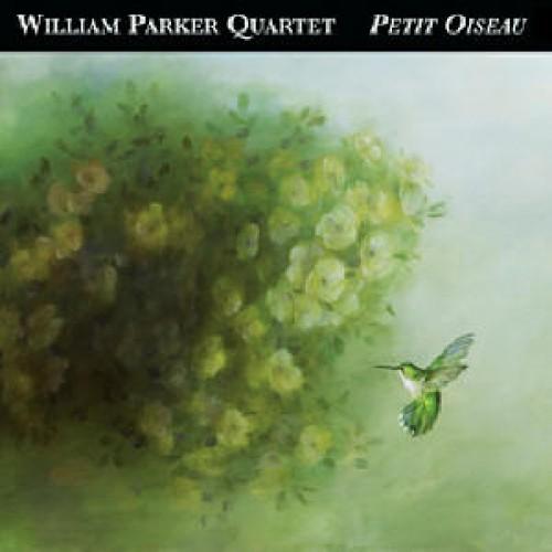 William Parker Quartet - PETIT OISEAU