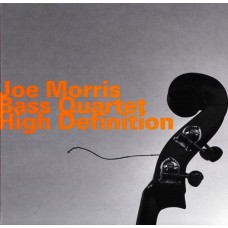 Joe Morris Bass Quartet - HIGH DEFINITION