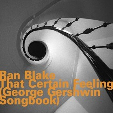Ran Blake - THAT CERTAIN FEELING (GEORGE GERSHWIN SONGBOOK)
