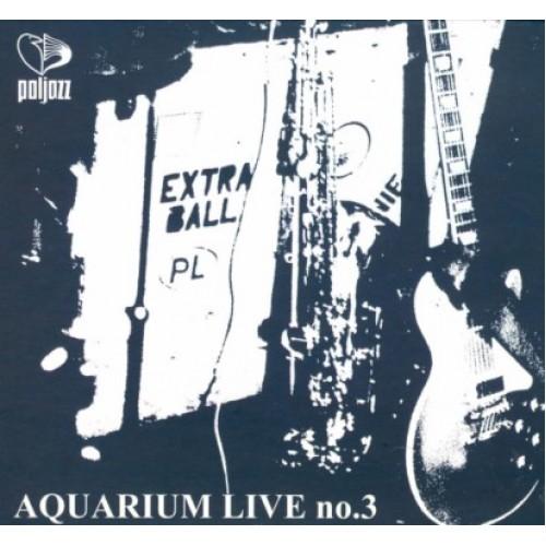 Extra Ball - AQUARIUM LIVE NO.3