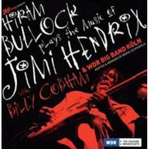 Hiram Bullock - PLAYS THE MUSIC OF JIMI HENDRIX