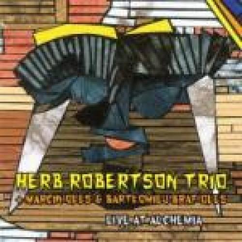 Herb Robertson Trio - LIVE AT ALCHEMIA