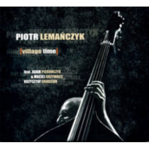 Piotr Lemańczyk - VILLAGE TIME