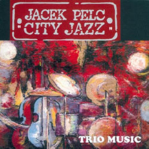 Jacek Pelc - City Jazz [CD]