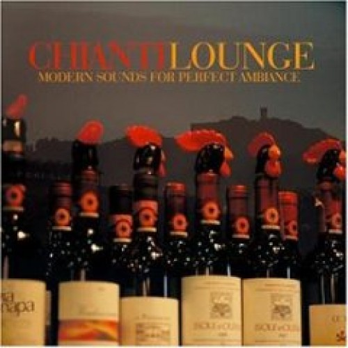 CHIANTI LOUNGE-MODERN SOUNDS FOR PERFECT AMBIANCE [2CD]