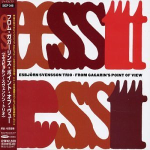 e.s.t. Esbjorn Svensson Trio - FROM GAGARIN'S POINT OF VIEW
