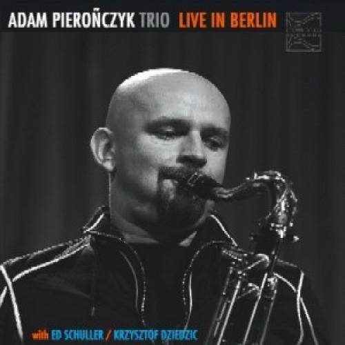 Adam Pierończyk Trio - LIVE IN BERLIN