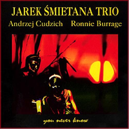 Jarek Śmietana Trio - You Never Know [CD]
