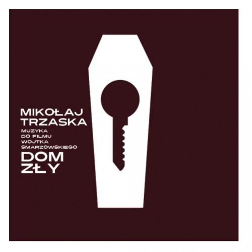 Mikołaj Trzaska - DOM ZŁY/DARK HOUSE [soundtrack]