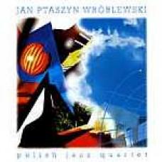 Jan Ptaszyn Wróblewski - POLISH JAZZ QUARTET